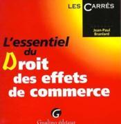 L'Essentiel Du Droit Des Effets De Commerce - Couverture - Format classique