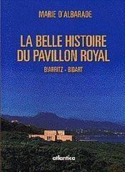 La Belle Histoire Du Pavillon Royal Biarritz - Bidart - Couverture - Format classique