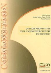 Quelles Perspectives Pour L'Agence Europeenne De Defense ? - Couverture - Format classique