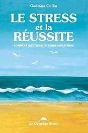 Stress Et La Reussite - Couverture - Format classique