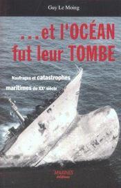 Et l'océan fut leur tombe ; naufrages et catastrophes maritimes du XXe siècle - Intérieur - Format classique