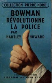 Bowman Revolutionne La Police. Collection L'Aventure Criminelle N° 8. - Couverture - Format classique