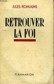 Retrouver La Foi. - Couverture - Format classique