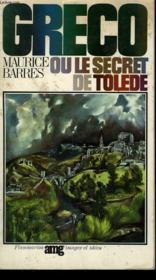 Greco Ou Le Secret De Tolede. - Couverture - Format classique