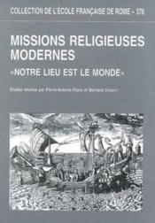 Les missions religieuses modernes ; notre lieu est le monde - Couverture - Format classique