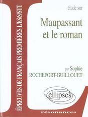 Etude Sur Maupassant Et Le Roman Epreuves De Francais Premieres L/Es/S/Stt - Intérieur - Format classique