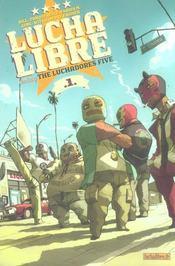 Lucha libre t.1 ; introducing the luchadores five - Intérieur - Format classique