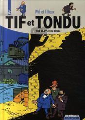 Tif et Tondu ; intégrale t.2 ; sur la piste du crime - Intérieur - Format classique