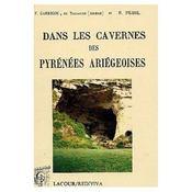 Dans Les Cavernes Des Pyrenees Ariegeoises - Intérieur - Format classique