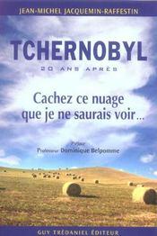 Tchernobyl, 20 Ans Apres ; Cachez Ce Nuage Que Je Ne Saurais Voir - Intérieur - Format classique