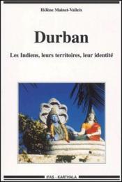 Durban ; les Indiens, leurs territoires, leur identité - Couverture - Format classique