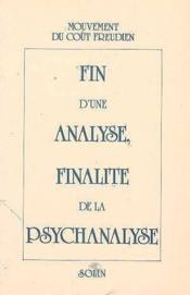 Fin D'Une Analyse, Finalite De La Psychanalyse - Couverture - Format classique