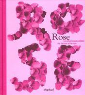 Rose ; les plus beaux poemes sur la rose et le rose - Intérieur - Format classique