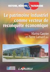 Le Patrimoine Industriel Comme Vecteur De Reconquete Economique - Intérieur - Format classique