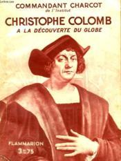 Christophe Colomb. A La Decouverte Du Globe. Collection : Hier Et Aujourd'Hui. - Couverture - Format classique