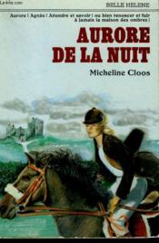 Aurore De La Nuit. Collection : A La Belle Helene. - Couverture - Format classique