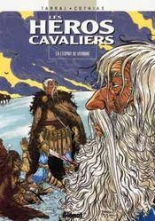 Les heros cavaliers t.4 ; l'esprit de vermine - Intérieur - Format classique