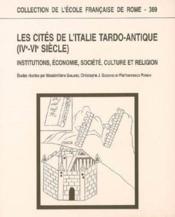 Les cités de l'italie trado-antique IV-VI siècle ; institutions, économie, société, culture, religion - Couverture - Format classique