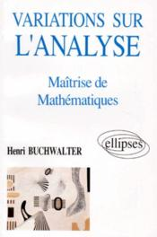 Variations Sur L'Analyse Maitrise De Mathematiques - Couverture - Format classique