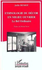 Ethnologie Du Decor En Milieu Ouvrier ; Le Bel Ordinaire - Intérieur - Format classique