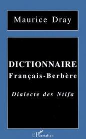 Dictionnaire français-berbère ; dialecte des Ntifa - Couverture - Format classique