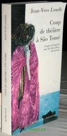 Coup de théâtre à Sao Tomé ; carnet d'enquête aux îles du milieu du monde - Couverture - Format classique