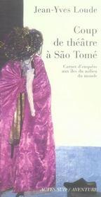 Coup de théâtre à Sao Tomé ; carnet d'enquête aux îles du milieu du monde - Intérieur - Format classique