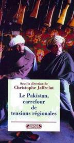Le Pakistan, carrefour de tensions régionales - Couverture - Format classique