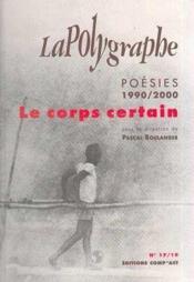 La polygraphe ; le corps certain ; poesies 1990-2000 - Couverture - Format classique
