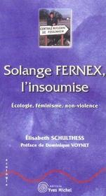 Solange Fernex, L'Insoumise ; Ecologie, Feminisme, Non-Violence - Intérieur - Format classique