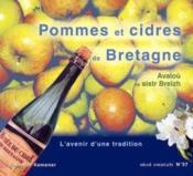 Pommes et cidres de bretagne ; l'avenir d'une tradition - Couverture - Format classique