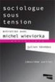 Sociologues Sous Tension ; Entretien Avec Michel Wieviorka T.2 - Intérieur - Format classique