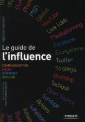 Vente livre :  Le guide de l'influence ; communication, media, internet, opinion, base sur la méthode hub management  - Vincent Ducrey