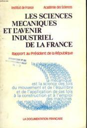 Les Sciences Mecaniques Et L'Avenir Industriel De La France. Rapport Au President De La Republique. - Couverture - Format classique