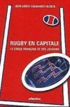 Rugby En Capitale Le Stade Francais Et Ses Joueurs