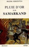 Pluie d'or sur Samarkand. roman