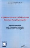 Livres - Loterie Nationale Senegalaise ; Chronique D'Un Pillage ; Lettre Au President De La Comission Nationale De Lutte Contre La Corruption