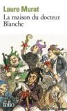 La maison du docteur Blanche ; histoire d'un asile et de ses pensionnaire, de Nerval à Maupassant