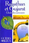 Guide Rajasthan Et Gujarat ; L'Inde Des Caravanes