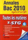 Annales Bac ; Sujets & Corriges ; Toutes Les Matières ; Terminale Stg ; Sujets Et Corrigés (Edition 2010)