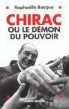 Chirac Ou Le Demon De Pouvoir