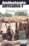 Anthologie africaine t.1 : roman, nouvelle