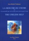 Mouche Du Coche/The Useless Self (La)