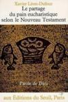 Partage Du Pain Eucharistique Selon Le Nouveau Testament (Le)
