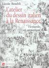 L'Atelier Du Dessin Italien A La Renaissance