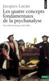 Seminaire. Les Quatre Concepts Fondamentaux De La Psychanalyse (Le)