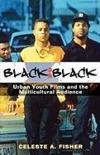 Livres - Black On Black: Urban Youth Films And The Multicultural Audience