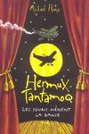 Hermux Tantamoq t.3 ; les souris mènent la danse