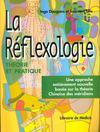 La Réflexologie. Théorie Et Pratique
