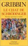 Le Chat De Schrodinger - Physique Quantique Et Realite
